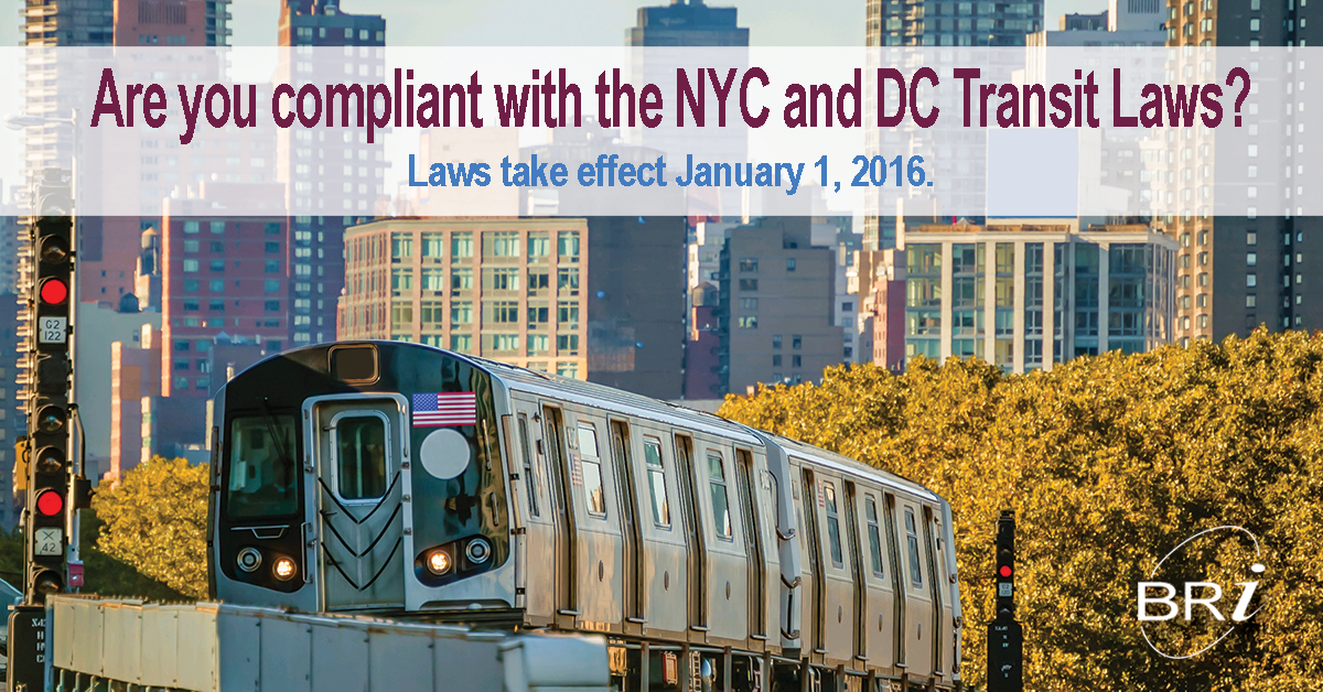 Are you compliant with the NYC and DC Transit Laws taking effect January 1, 2016?