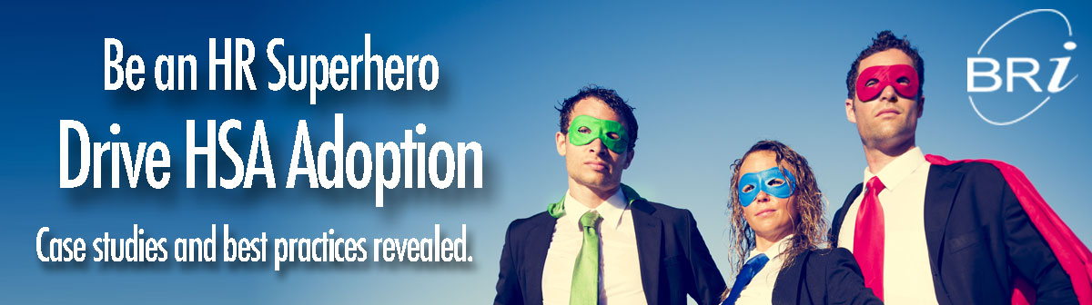 Be an HR superhero and understand these best practices to drive HSA adoption