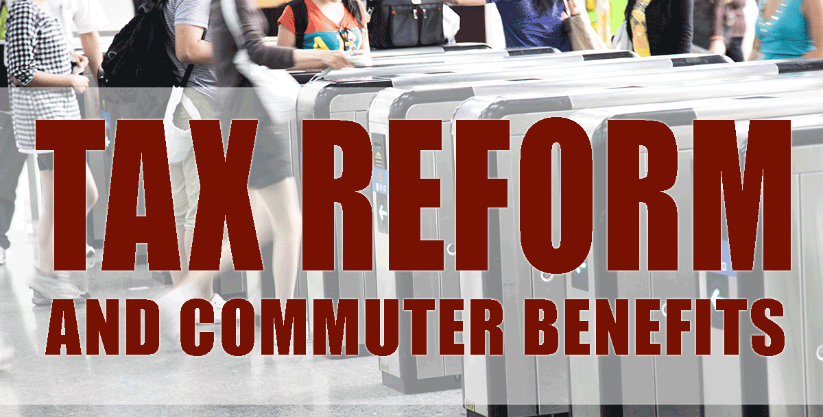 Tax Reform and Commuter Benefits
