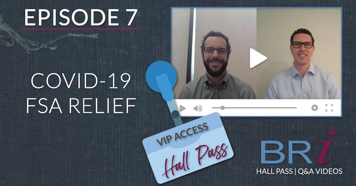 Hall Pass (Episode 7): COVID-19 FSA Relief