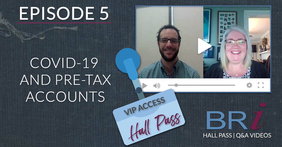 Hall Pass (Episode 5): COVID-19 and Pre-Tax Accounts