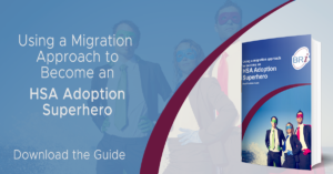 Using a migration approach to become an HSA adoption superhero eBook