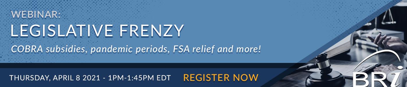 Register for the Legislative Frenzy Webinar April 8.